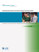 Evaluating Specialized Instructional Support Personnel: Supplement to the Practical Guide to Designing Comprehensive Teacher Evaluation Systems