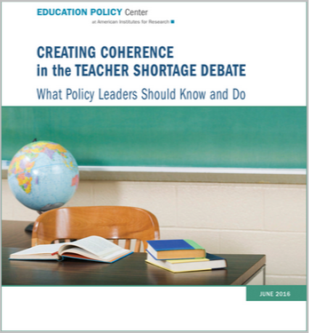 Creating Coherence in the Teacher Shortage Debate: What Policymakers Should Know and Do
