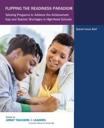 Flipping the Readiness Paradigm: Tailoring Programs to Address the Achievement Gap and Teacher Shortages in High-Need Schools