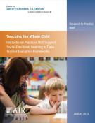 Teaching the Whole Child: Instructional Practices That Support Social-Emotional Learning in Three Teacher Evaluation Frameworks