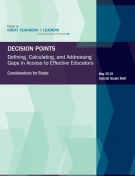 DECISION POINTS: Defining, Calculating, and Addressing Gaps in Access to Effective Educators