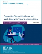 Supporting Student Resilience and Well-Being with Trauma-Informed Care: Educator Self-Assessment & Planning Tool