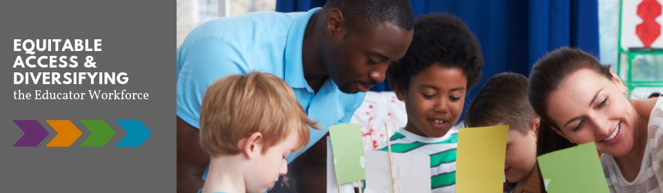 Equitable Access & Diversifying the Educator Workforce banner