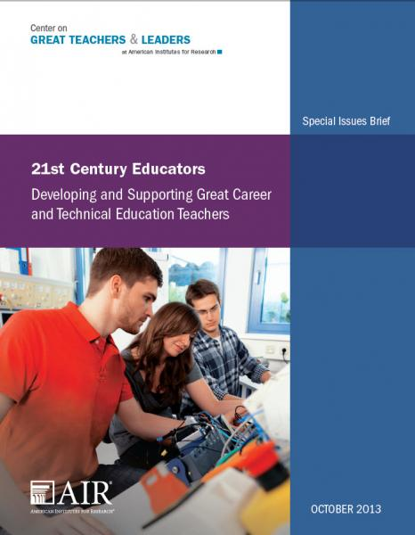 21st Century Educators: Developing and Supporting Great Career and Technical Education Teachers