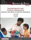 Teacher Quality and Student Achievement: Making the Most of Recent Research