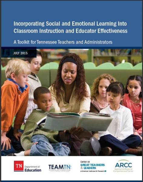 Incorporating Social and Emotional Learning Into Classroom Instruction and Educator Effectiveness: A Toolkit for Tennessee Teachers and Administrators