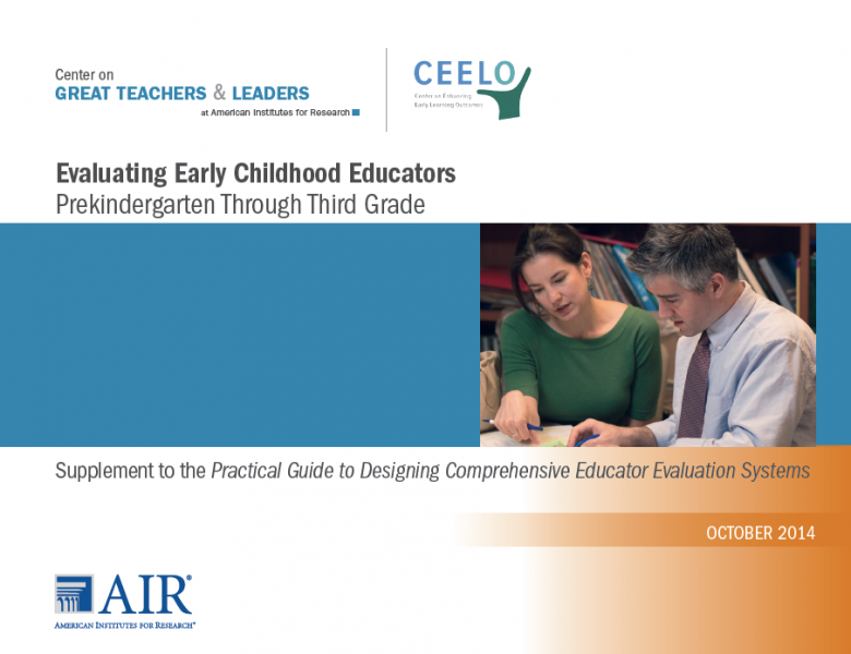 Evaluating Early Childhood Educators: Prekindergarten Through Third Grade, a Supplement to the Practical Guide to Designing Comprehensive Educator Evaluation Systems